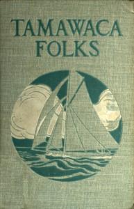 Cover of Tamawaca Folks: A Summer Comedy