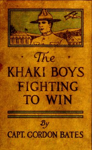 The Khaki Boys Fighting to Win; or, Smashing the German Lines