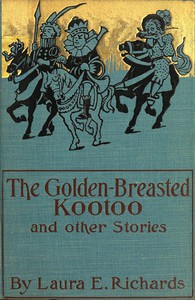 Cover of The Golden-Breasted Kootoo, and Other Stories