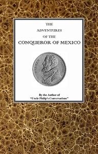 Cover of The adventures of Hernan Cortes, the conqueror of Mexico