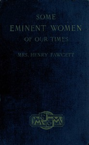 Some Eminent Women of Our Times: Short Biographical Sketches