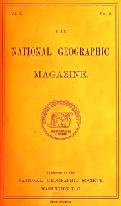 Cover of The National Geographic Magazine, Vol. I., No. 2, April, 1889