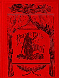 Cover of The Rise and Fall of Anarchy in AmericaFrom its Incipient Stage to the First Bomb Thrown in Chicago