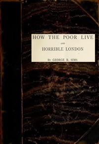 How the Poor Live; and, Horrible London 1889