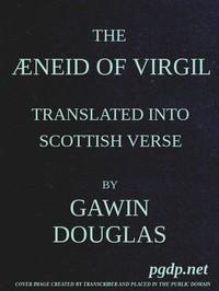 The Æneid of Virgil Translated Into Scottish Verse. Volumes 1 & 2