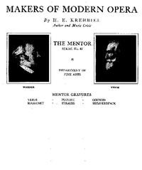 The Mentor: Makers of Modern Opera, Vol. 1, Num. 47, Serial No. 47