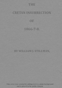 The Cretan Insurrection of 1866-7-8