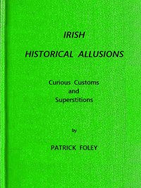 Cover of Irish Historical Allusions, Curious Customs and Superstitions, County of Kerry, Corkaguiny