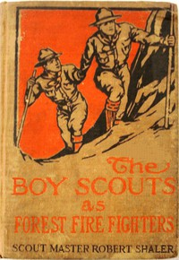 The Boy Scouts as Forest Fire Fighters