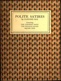 Polite Satires: Containing The Unknown Hand, The Volcanic Island, Square Pegs