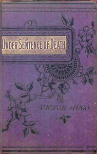 Under Sentence of Death; Or, a Criminal's Last Hours
