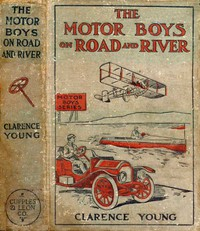 Cover of The Motor Boys on Road and River; Or, Racing To Save a Life