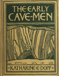 Cover of The Early Cave-Men