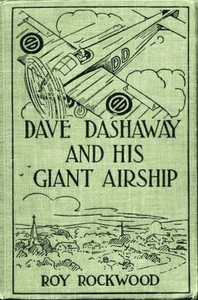 Dave Dashaway and His Giant Airship; or, A Marvellous Trip Across the Atlantic