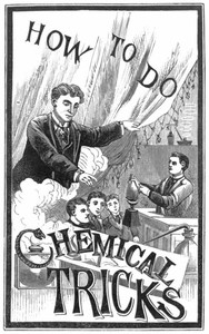 Cover of How to Do Chemical Tricks Containing Over One Hundred Highly Amusing and Instructive Tricks With Chemicals