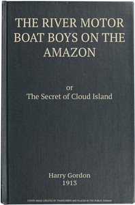 The River Motor Boat Boys on the Amazon; Or, The Secret of Cloud Island