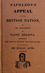 Napoleon's Appeal to the British Nation, on His Treatment at Saint Helena