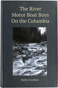 The River Motor Boat Boys on the Columbia; Or, The Confession of a Photograph