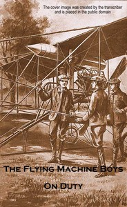 Cover of The Flying Machine Boys on Duty; Or, The Clue Above the Clouds