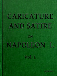 English Caricature and Satire on Napoleon I.  Volume 1 (of 2)