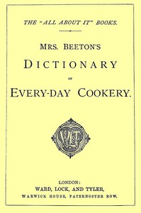 """Cover of Mrs. Beeton's Dictionary of Every-Day CookeryThe """"All About It"""" Books"""