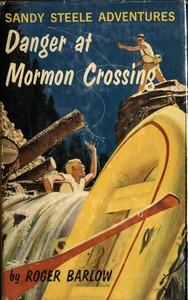 Cover of Danger at Mormon CrossingSandy Steele Adventures #2