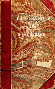 Cover of Illustrations of Shakspeare, and of Ancient Manners: with Dissertations on the Clowns and Fools of Shakspeare; on a Collection of Popular Tales Entitled Gesta Romanorum; and on the English Morris dance.