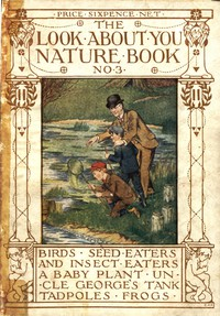 Cover of The 'Look About You' Nature Study Books, Book 3 [of 7]