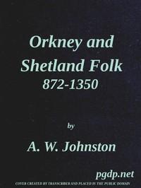 Orkney and Shetland Folk 872-1350