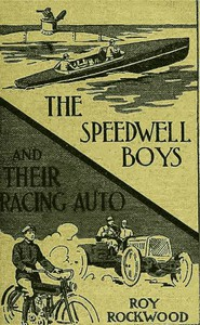 The Speedwell Boys and Their Racing Auto; Or, A Run for the Golden Cup