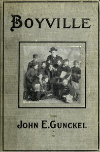 Cover of Boyville: A History of Fifteen Years' Work Among Newsboys