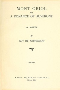 Mont Oriol; or, A Romance of Auvergne: A Novel