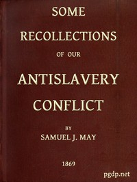 Cover of Some Recollections of Our Antislavery Conflict