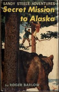 Secret Mission to AlaskaSandy Steele Adventures #5