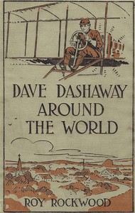 Cover of Dave Dashaway Around the World; or, A Young Yankee Aviator Among Many Nations