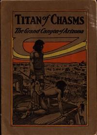 Titan of Chasms: The Grand Canyon of Arizona