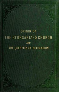 Origin of the 'Reorganized' Church and the Question of Succession