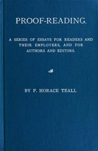 Cover of Proof-Reading A Series of Essays for Readers and Their Employers, and for Authors and Editors