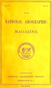 The National Geographic Magazine, Vol. I., No. 3, July, 1889