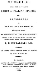 Cover of Exercises upon the Different Parts of Italian Speech, with References to Veneroni's Grammar to which is added an abridgement of the Roman history, intended at once to make the learner acquainted with history, and the idiom of the Italian language