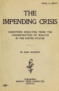 The Impending CrisisConditions Resulting from the Concentration of Wealth in the United States