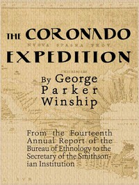 The Coronado Expedition, 1540-1542. Excerpted from the Fourteenth Annual Report of the Bureau of Ethnology to the Secretary of the Smithsonian Institution, 1892-1893, Part 1.