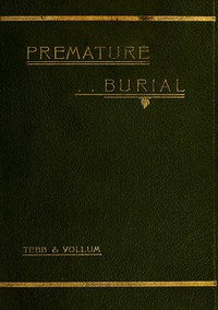 Cover of Premature Burial and How It May Be Prevented