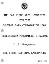 The Oak Ridge ALGOL Compiler for the Control Data Corporation 1604Preliminary Programmer's Manual