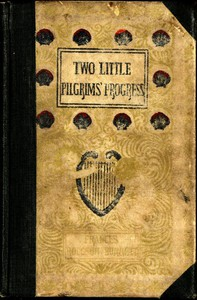 Cover of Two Little Pilgrims' Progress: A Story of the City Beautiful