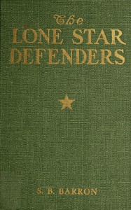 Cover of The Lone Star Defenders: A Chronicle of the Third Texas Cavalry, Ross' Brigade