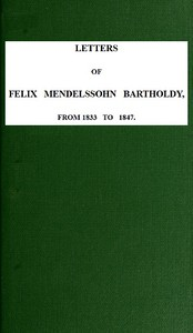 Cover of Letters of Felix Mendelssohn-Bartholdy from 1833 to 1847
