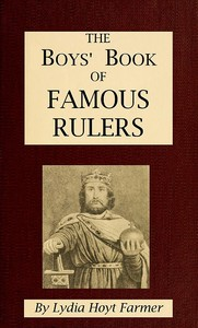The Boys' Book of Famous Rulers