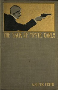 The Sack of Monte Carlo: An Adventure of To-day