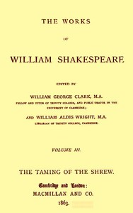 The Works of William Shakespeare [Cambridge Edition] [Vol. 3 of 9]